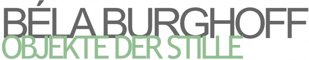 Belá Burghoff: Objekte der Stille